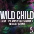 Adrian-Lux-Marcus-Schossow-feat.-JJ-Wild-Child-Bassjackers-Remix-