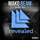 Mako – Beam (Dannic Mix) [REVEALED RECORDINGS]
