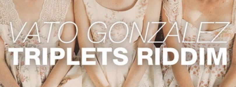 Vato Gonzalez – Triplets Riddim (Available December 30)