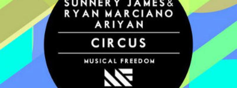 #NewRelease: Sunnery James & Ryan Marciano, Ariyan – Circus (Original Mix) [Musical Freedom]
