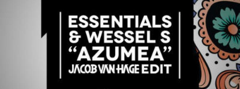 Essentials & Wessel S – Azumea (Jacob van Hage Edit) [Available February 10]