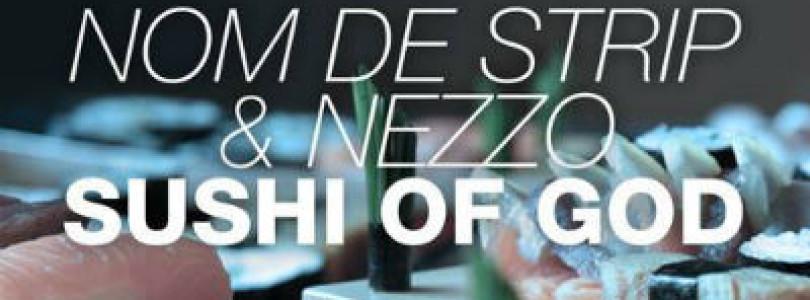 #NewRelease: Nom De Strip & Nezzo – Sushi Of God (Original Mix) [Doorn Records]
