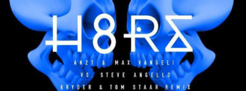 New Release: AN21 & Max Vangeli vs. Steve Angello – H8RS (Kryder & Tom Staar Remix) [Size Records]