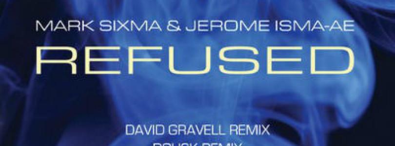 Mark Sixma & Jerome Isma-Ae – Refused (Remixes) [Jee Productions]