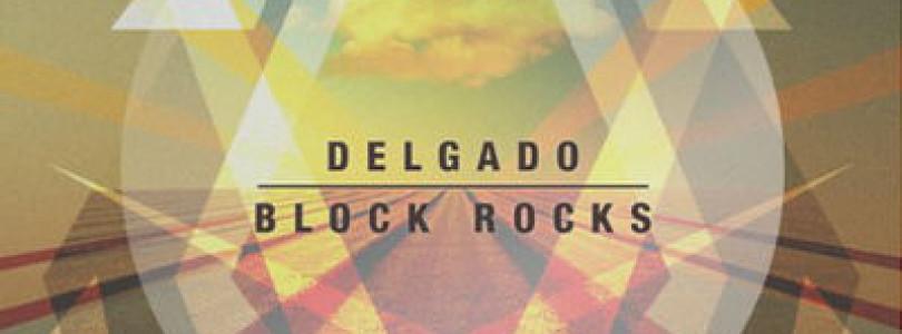 #NewRelease: Delgado – Block Rocks (Original Mix) [Toolroom Records]