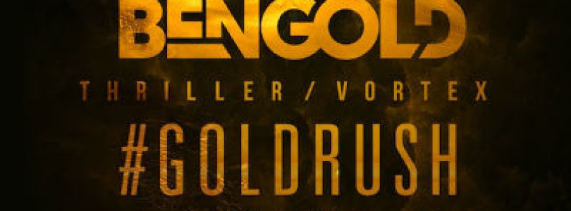 Ben Gold – Thriller / Vortex EP (Preview) [Available February 17]