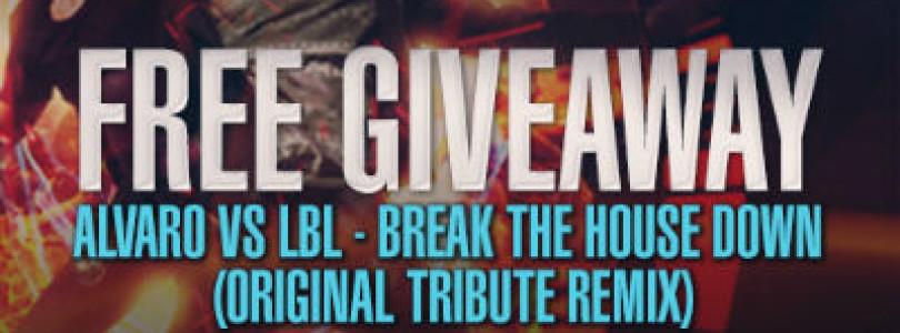 ALVARO VS LBL – Break the house down (Original Tribute Remix) [FREE DOWNLOAD]