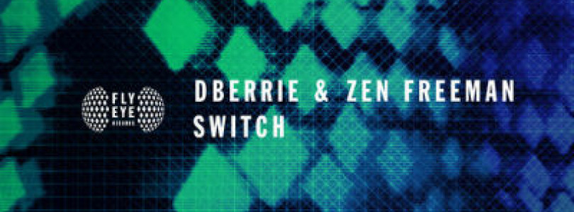 dBerrie & Zen Freeman – Switch (Preview) [February 3]