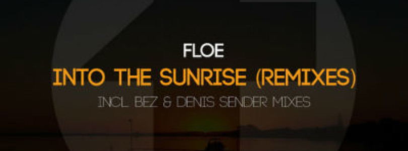 FloE – Into the Sunrise (Remixes) [Available March 11]