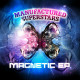 News: Manufactured Superstars Release The 'Magnetic EP', Inc. The Tracks 'Stay' & Magnetic'!