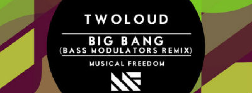 Preview: twoloud – Big Bang (Bass Modulators Remix) [Available June 23]