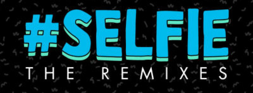 New Release: The Chainsmokers – #SELFIE (THE REMIXES) [Dim Mak Records]