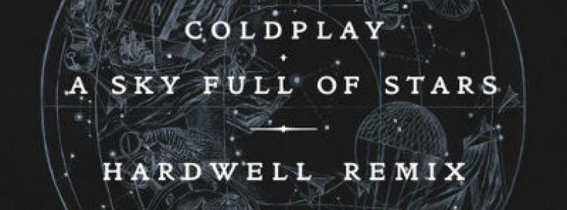 Preview: Coldplay – A Sky Full Of Stars (Hardwell Remix) [Available July 14]