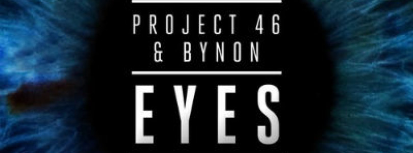 Preview: Project 46 & Bynon – Eyes (Original Mix) [Available June 14]