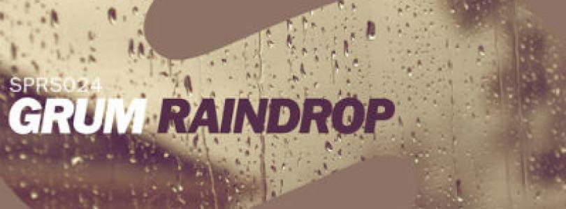 New Release: Grum – Raindrop (Original Mix) [SPRS]