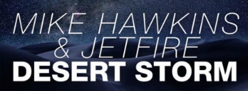 Mike Hawkins & JETFIRE – Desert Storm (Original Mix) [Doorn Records]
