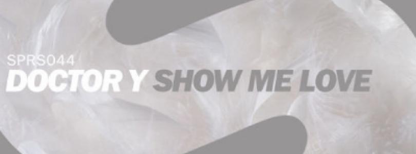 Doctor Y – Show Me Love (Original Mix) [SPRS]
