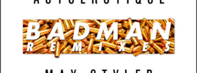 Autoerotique & Max Styler – Badman (Remixes) [Dim Mak Records]