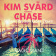 Kim Svard feat. Chase – When The Sun Goes Down [Magic Island Records]