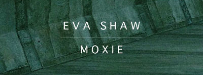 Eva Shaw – Moxie (Original Mix) [Wall Recordings]