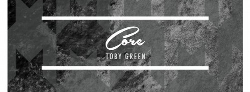Toby Green – Core (Original Mix) [Megaton Records]