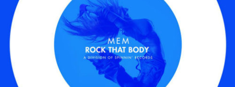 MEM – Rock That Body (Original Mix) [OXYGEN]