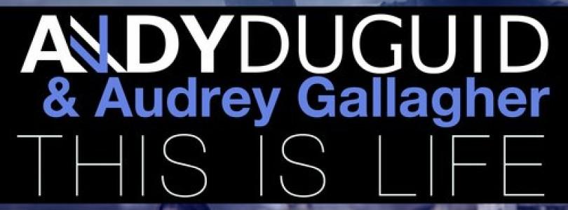 Andy Duguid & Audrey Gallagher – This is Life (Original Mix) [Magik Muzik]