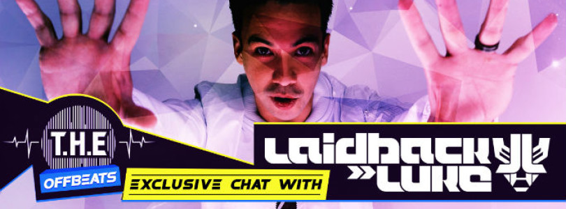 T.H.E Offbeats – Exclusive Chat With Laidback Luke