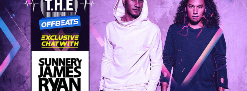 T.H.E Offbeats – Exclusive Chat With Sunnery James & Ryan Marciano