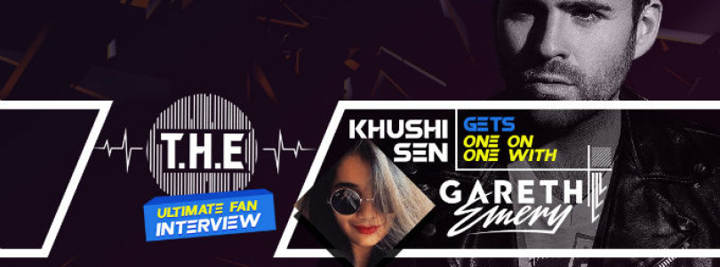 Khushi Sen gets One On One with Gareth Emery