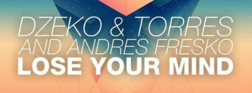 Dzeko & Torres and Andres Fresko – Lose Your Mind (Original Mix) [Doorn Records]