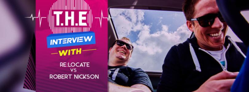 T.H.E Interview – Re:Locate Vs Robert Nickson