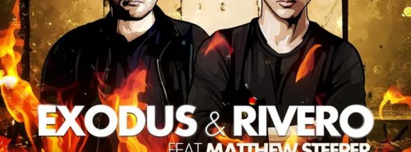 Exodus & Rivero feat. Matthew Steeper – Flame (Original Mix) [Vicious Records]