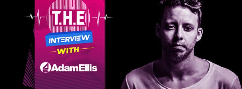 T.H.E Interview – Adam Ellis