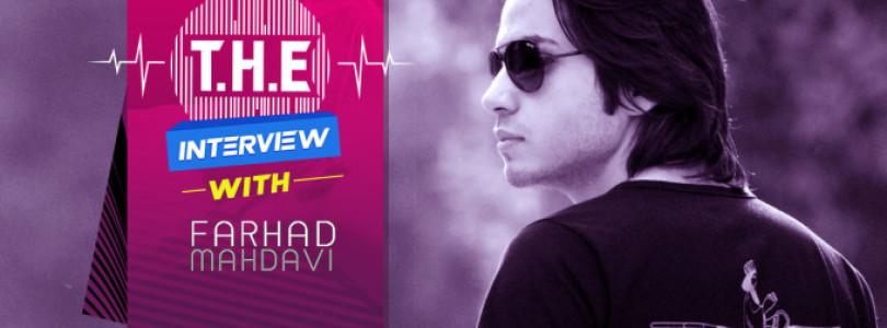 T.H.E Interview – Farhad Mahdavi