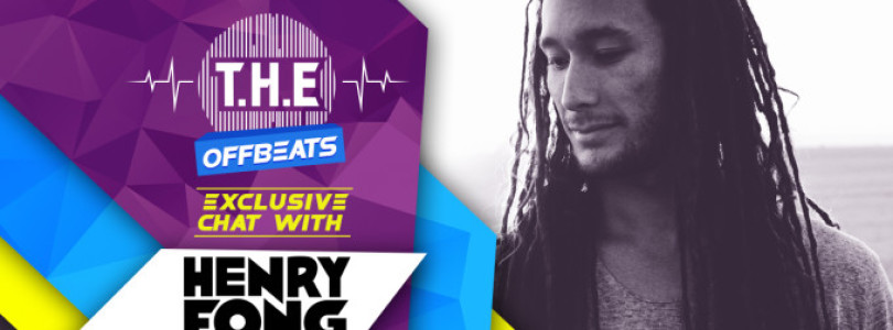 T.H.E Offbeats – Exclusive Chat With Henry Fong
