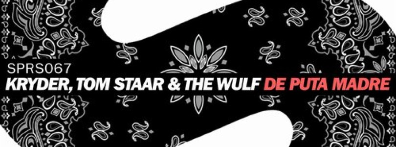 Kryder, Tom Staar & The Wulf – De Puta Madre (Extended Mix) [SPRS]
