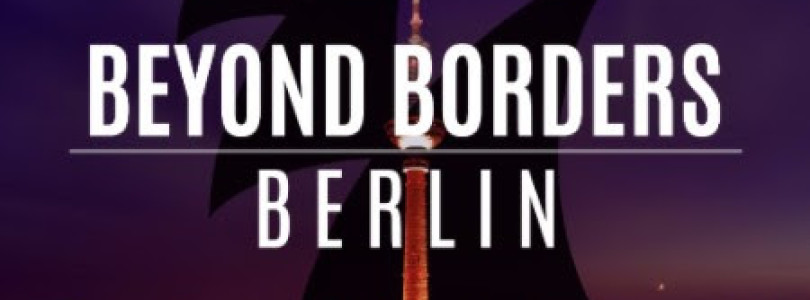 Beyond Borders: Berlin (Mixed by Dave Seaman) [Armada Music]