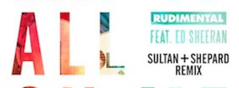 Rudimental feat. Ed Sheeran – Lay It All On Me (Sultan + Shepard Remix) [Big Beat Records]