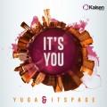 Yuga & ITSPAGE – It's You (Original Mix) [Kaisen Records]