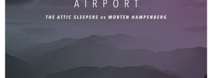 Attic Sleepers & Morten Hampenberg – Airport (Original Mix) [disco:wax]