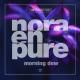 Nora En Pure – Morning Dew EP [Enormous Tunes]