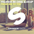 Yolanda Be Cool, Dcup – Buy From Me To You (Original Mix) [Spinnin' Deep]