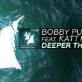 Bobby Puma feat. Katt Rockell – Deeper Than Love (Official Music Video)