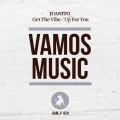 Juanito – Get The Vibe / Up For You [Vamos Music]