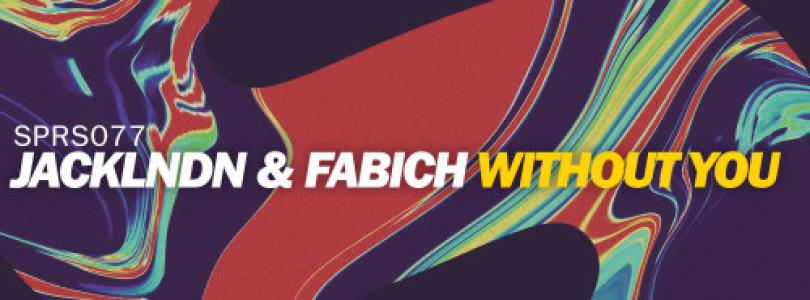 JackLNDN & Fabich – Without You [SPRS]