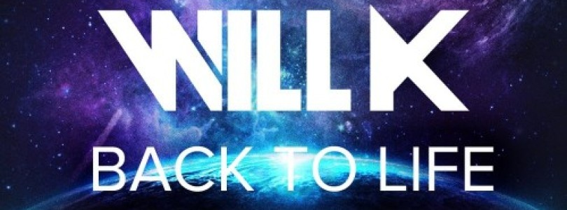 Will K – Back To Life [Free Download]