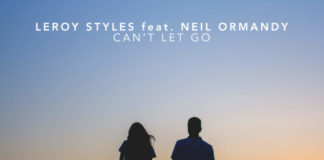 Leroy Styles drops beauty of a track feat. Neil Ormandy - 'Can't Let Go' (SOURCE)
