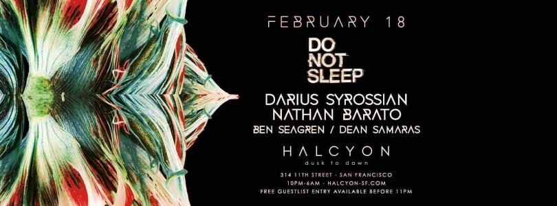 Do Not Sleep lands at Halcyon Nightclub for San Francisco debut