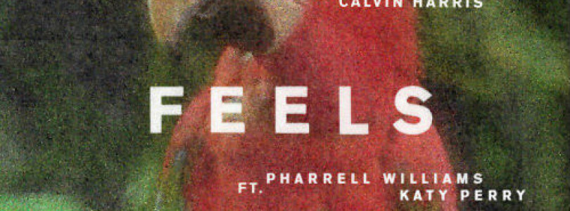 Calvin Harris ft. Pharrell Williams, Katy Perry, Big Sean – Feels
